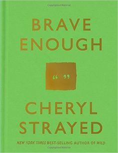 Amazon.fr - Brave Enough - Cheryl Strayed - Livres