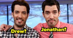 """Can You Tell The Difference Between """"The Property Brothers"""" Jonathan And Drew Scott? Drew Scott, Good Luck To You, Property Brothers, Love Home, Hgtv, Quizzes, Are You Happy, Need To Know, Fun Facts"""