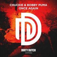 Chuckie & Bobby Puma - Once Again [DDM092] by DirtyDutchMusic on SoundCloud