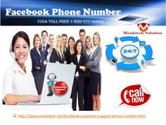To Know Updated News About Fb Call At Facebook Phone Number1-850-777-3086 If you want to know the updated news on Facebook what is the going on today on the Facebook page, then you can solve your quarries easily by the help of our Facebook Phone Number. Call us at our toll-free number 1-850-777-3086 to get in touch with our Facebook geeks and resolve your problems in a hassle free manner. For more Information: http://www.monktech.net/facebook-customer-support-phone-number.html