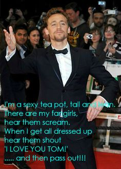Lol. I am not a fangirl of Tom Hiddleston, but it was too funny to pass up!