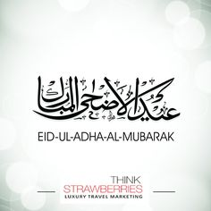Wishing you all a blessed and prosperous Eid from the #ThinkStrawberries Team
