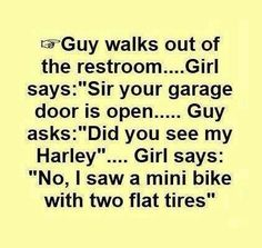 BAHAHAHAHAHAHA! All I saw was a mini bike with two flat tires! Funny sayings / jokes / Guy / Girl / Motorcycle / Harley