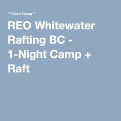 REO Whitewater Rafting BC - 1-Night Camp + Raft Whitewater Rafting, 1st Night, Glamping, Go Glamping