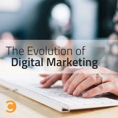 The Evolution of Digital Marketing
