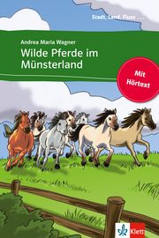 Reihe Stadt, Land, Fluss... - Abenteuergeschichten für jugendliche Leser. Wilde Pferde im Münsterland 978-3-12-909028-2 Andrea Maria Wagner