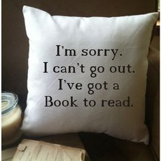 Im Sorry I Can't Go Out I've Got a Book to Read Throw Pillow Cover ($19) ❤ liked on Polyvore featuring home, home decor, throw pillows, decorative pillows, grey, home & living, home décor, handmade home decor, grey accent pillows and gray home decor