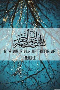 In the name of Allah. Most gracious. Most merciful. Hadith, Alhamdulillah, Quran Verses, Quran Quotes, Arabic Quotes, Allah Quotes, Muslim Quotes, Islam Religion, True Religion