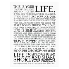 Start doing things you love. Life is simple. Travel often. Life is short. Live your dream and share your passion.