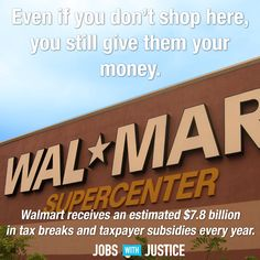 I don't support Walmart and I don't want my tax dollars to either! They make a huge profit! They must pay their own workers! Vote republicans OUT! so we can raise ht eminimum wage. Walton Family, Make It Rain, Social Issues, Social Work, Let Them Talk, Greed, How To Plan, How To Make, Politics