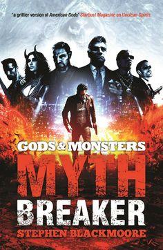Gods and Monsters: Mythbreaker by Stephen Blackmoore   Abaddon   December 2, 2014