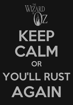 The wonderful Land of Oz Keep Calm or you'll rest again