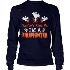 YOU CANT SCARE ME Firefighter HALLOWEEN #gift #ideas #Popular #Everything #Videos #Shop #Animals #pets #Architecture #Art #Cars #motorcycles #Celebrities #DIY #crafts #Design #Education #Entertainment #Food #drink #Gardening #Geek #Hair #beauty #Health #fitness #History #Holidays #events #Home decor #Humor #Illustrations #posters #Kids #parenting #Men #Outdoors #Photography #Products #Quotes #Science #nature #Sports #Tattoos #Technology #Travel #Weddings #Women