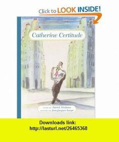 Catherine Certitude (9780879239596) Patrick Modiano, William Rodarmor, Jean-Jacques Sempe , ISBN-10: 087923959X  , ISBN-13: 978-0879239596 ,  , tutorials , pdf , ebook , torrent , downloads , rapidshare , filesonic , hotfile , megaupload , fileserve