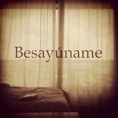 Besayúname all dayss!!!