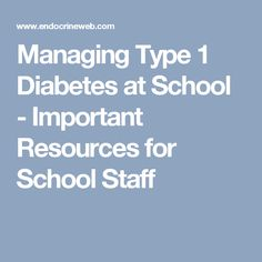 Managing Type 1 Diabetes at School - Important Resources for School Staff