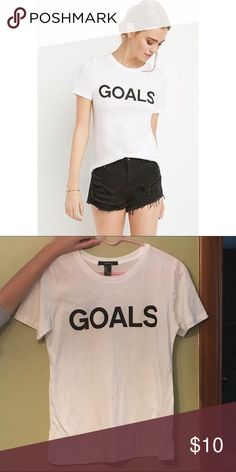 White Goals Graphic  Shirt NWOT. Price is firm. No trades. Forever 21 Tops Tees - Short Sleeve