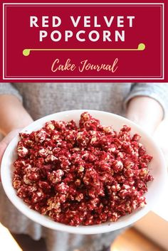 This red velvet popcorn is to die for.