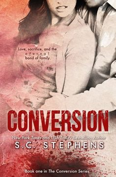 Conversion by S.C. Stephens | Conversion, BK#1 | Publication Date: September 3, 2013 | authorscstephens.com | #Paranormal #vampires