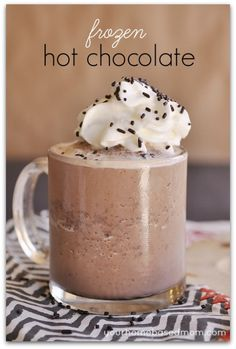 Frozen Hot Chocolate! YUM Need to try this recipe this summer!