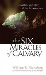The Six Miracles of Calvary: Unveiling the Story of the Resurrection http://www.purjoy.com/product/six-miracles-calvary-unveiling-story-resurrection