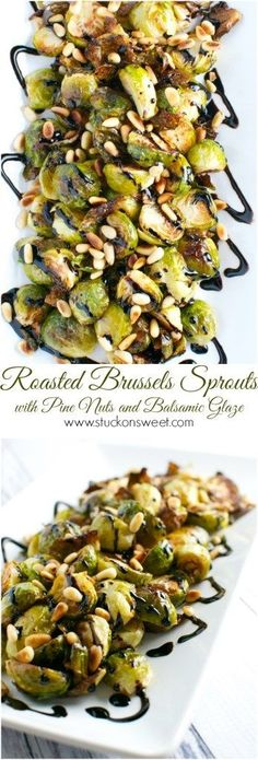 Brussels Sprouts with Toasted Pine Nuts and Balsamic Glaze - Stuck On Sweet Roasted Brussels Sprouts with Pine Nuts & Balsamic Glaze. These are delicious and this recipe is great with all types of meals! Best Thanksgiving Recipes, Vegetarian Thanksgiving, Thanksgiving Cakes, Family Thanksgiving, Thanksgiving Salad, Veggie Side Dishes For Thanksgiving, Thanksgiving Brussel Sprouts, Traditional Thanksgiving Sides, Thanksgiving Vegetables