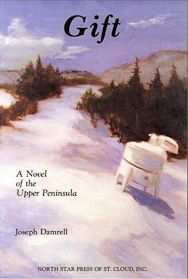 Gift: A Novel of the Upper Peninsula | Penfield Books
