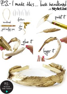 Make your mid summer nights dreamier with a gold feather headband!      To create: Use a gold leafing pen to cover the entire feather. Repeat until you have enough feathers to cover the surface of your headband. Using a glue gun carefully adhere the feathers to your headband. Allow a few minutes for the glue to dry, and voilayoure fit for a fairytale!     Get down with DIY and a dope playlist CLICK HERE for the P.S.- I made thisPlaylist Curated by The Jane Doze