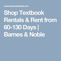 Shop Textbook Rentals & Rent from 60-130 Days | Barnes & Noble