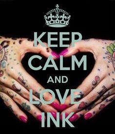 KEEP CALM AND LOVE  INK