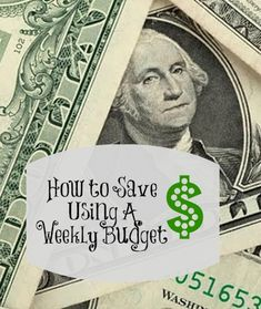 Weekly Budget: How To Save More Money