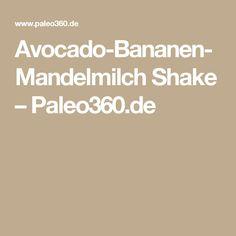 Avocado-Bananen-Mandelmilch Shake – Paleo360.de