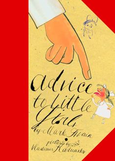 Advice to Little Girls: Young Mark Twain's Little-Known, Lovely 1865 Children's Book | Brain Pickings