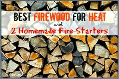 The Best Firewood to Use for Fires & Two Homemade Fire Starters