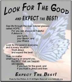 Look For The Good And Expect The Best!