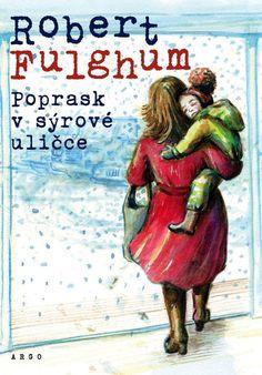 Fulghum Robert: Poprask v sýrové uličce Roman, Writer, Humor, Reading, Books, Movie Posters, Movies, Libros, Films