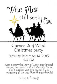 Brian and Anna: Ward Christmas Party: Wise Men Still Seek Him I think this idea might be the winner, combined with Kelli's christmas tree idea Christmas Dinner Invitation, Ward Christmas Party, Christmas Program, Christmas Party Decorations, Xmas Party, Christmas Themes, Christmas Parties, Party Party, Party Time