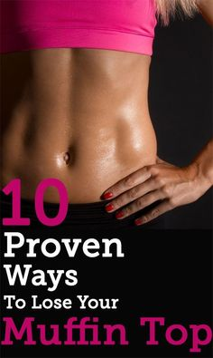 How to Get Rid of Your Muffin Top | 10 Easy Proven Ways