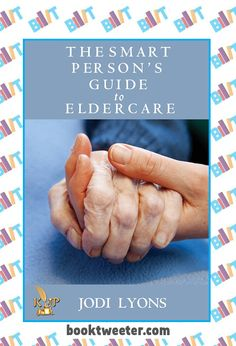 "See the Tweet Splash for ""The Smart Person's Guide to Eldercare"" by Jodi Lyons on BookTweeter #bktwtr"