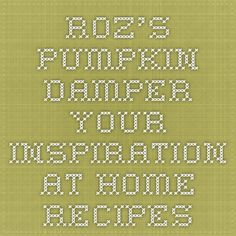 Roz's Pumpkin Damper - Your Inspiration at Home - Recipes