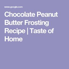 Chocolate Peanut Butter Frosting Recipe | Taste of Home