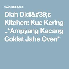 Diah Didi's Kitchen: Kue Kering ..*Ampyang Kacang Coklat Jahe Oven*