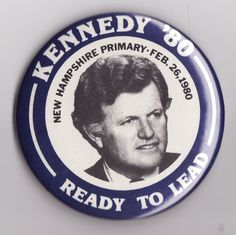 NEW HAMPSHIRE campaign button for Ted Kennedy as President i 1980