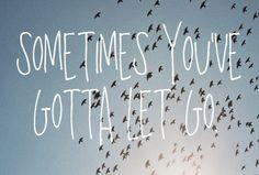 As vezes você tem que deixar ir