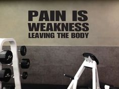 Home Gym Ideas, Wall Decal, Pain is Weakness Leaving the Body