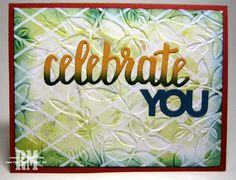 Lovely Leaves embossing folder and Celebrate You Thinlits