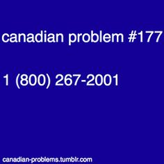 If you're from Canada, you know u sand the number and the rest of the conmercial Canadian Things, I Am Canadian, Canadian Girls, Canada Memes, Canada Eh, Canada Humor, Funny Things, Funny Stuff, Funny Shit
