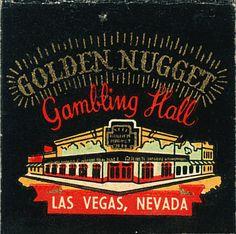 This design looks like an early one for the Golden Nugget. Vegas Fun, Las Vegas City, Las Vegas Nevada, Vegas Casino, Vintage Advertisements, Vintage Ads, Vintage Graphic, Golden Nugget, Matchbox Art