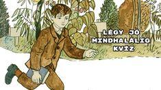Irodalmi kvíz – Egészítsd ki a Légy jó mindhalálig regény szereplőinek nevét! Urban, Fictional Characters, Fantasy Characters