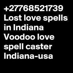 Lost love spells in Indiana Voodoo love spell caster Indiana-usa Lost Love Spells, Love Spell Caster, Spelling, Indiana, Writer, How To Plan, Sign Writer, Writers, Games